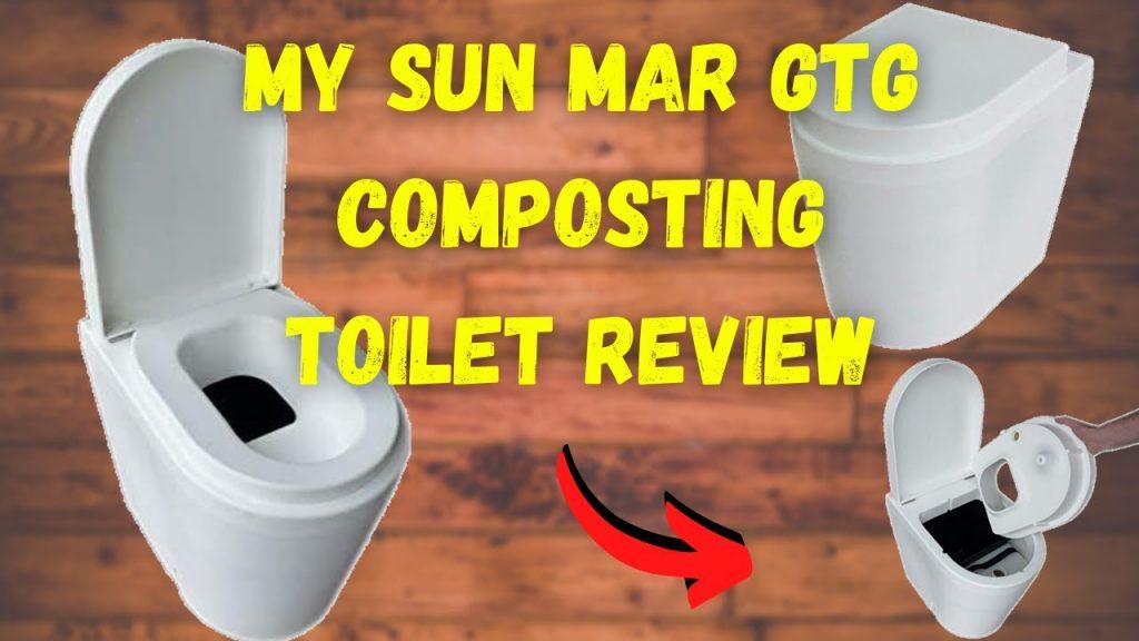 Sun Mar GTG Composting Toilet Review