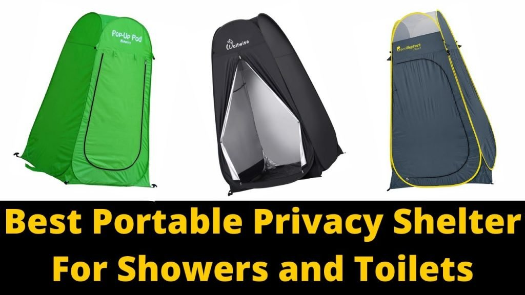 The Best Portable Privacy Shelter For Showers and Toilets