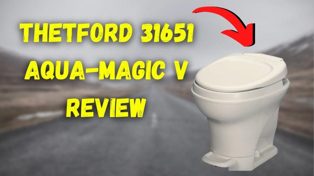 Thetford 31651 Aqua-Magic V Toilet Review