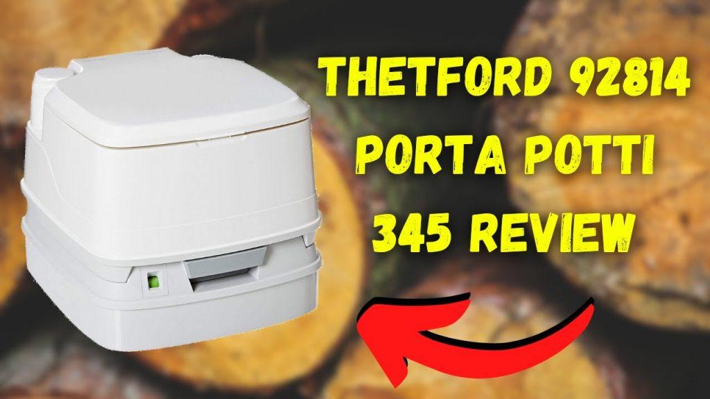 Thetford Porta Potti 345 Portable Toilet Review